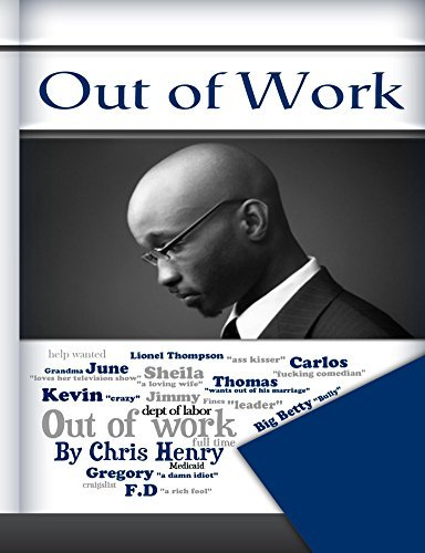 Out of Work Chris D.  Henry