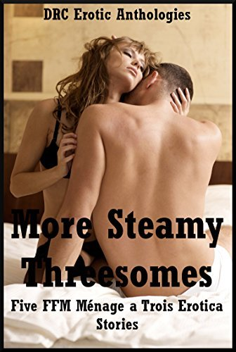 More Steamy Threesomes: Five FFM Ménage a Trois Erotica Stories  by  Samantha Sampson