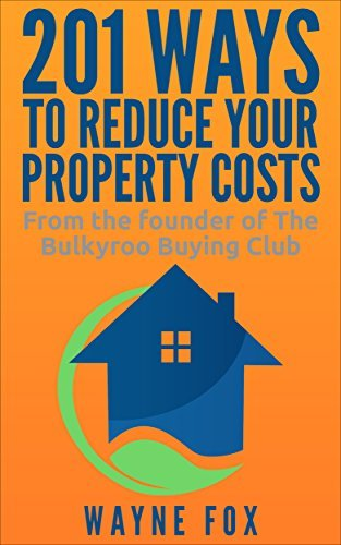 201 Ways to reduce your property costs  by  Wayne Fox
