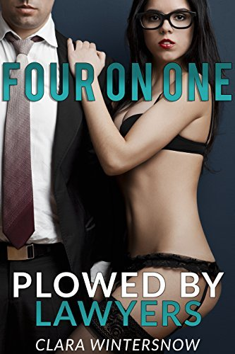 Four on One: Plowed  by  Lawyers by Clara Wintersnow