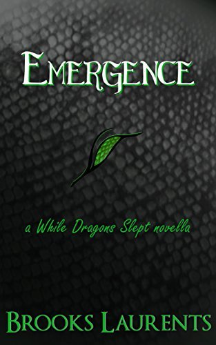 Emergence (While Dragons Slept Book 1) Brooks Laurents