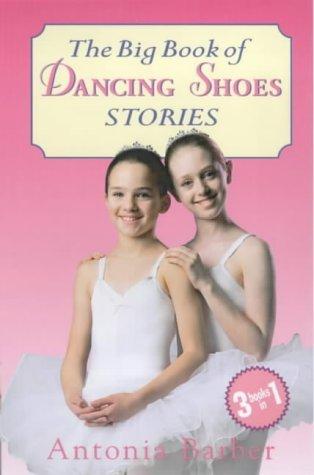 The Big Book of Dancing Shoes Stories (Dancing Shoes, #1-3) Antonia Barber