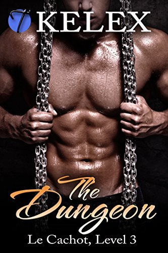 The Dungeon, Level Three (Le Cachot Book 3) Kelex