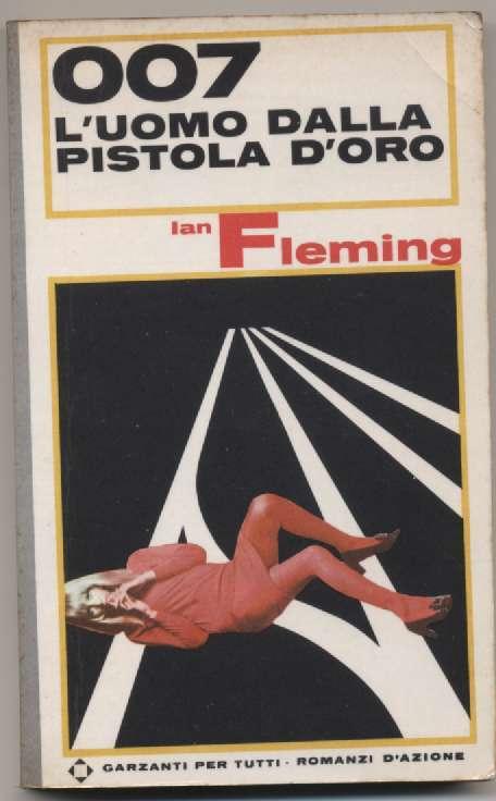 007 Luomo dalla pistola doro  by  Ian Fleming