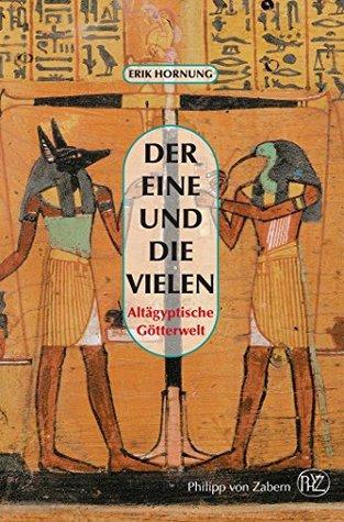 Der Eine und die Vielen: Altägyptische Götterwelt  by  Erik Hornung