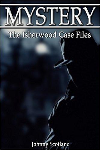 Mystery: The Isherwood Case Files Johnny Scotland