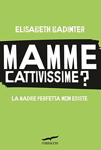 Mamme cattivissime?  by  Élisabeth Badinter