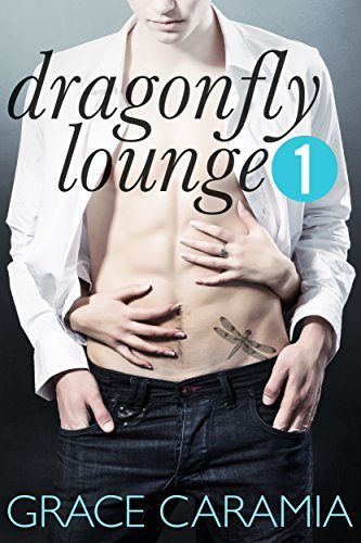 Dragonfly Lounge #1: A Male Escort Romance Grace Caramia
