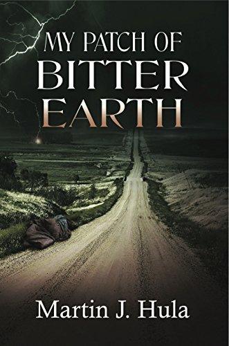 My Patch Of Bitter Earth Martin J. Hula