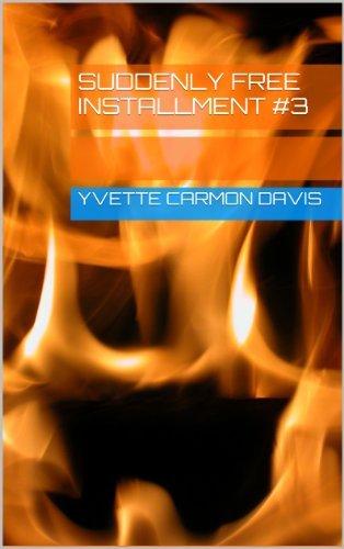 Suddenly Free Installment #3 Yvette Carmon Davis