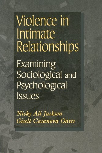 Violence in Intimate Relationships: Examining Sociological and Psychological Issues: Examining Sociological and Psychological Issues Nicky Jackson