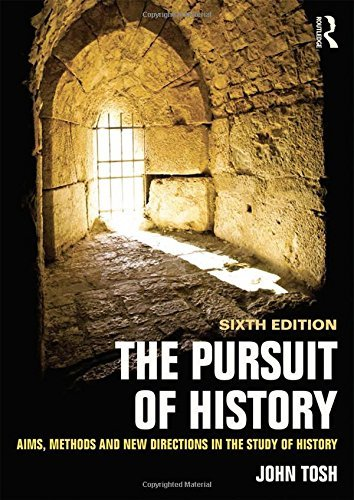 The Pursuit of History: Aims, Methods and New Directions in the Study of History  by  John Tosh