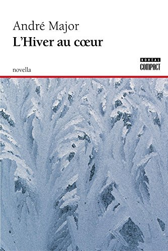 LHiver au coeur Andre Major