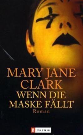 Wenn die Maske fällt Mary Jane Clark