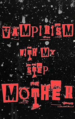 Vampirism Play With My Stepmother: My Blood Is For Her Becky Kim