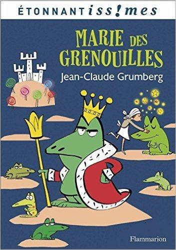 Marie des Grenouilles  by  Jean-Claude Grumberg