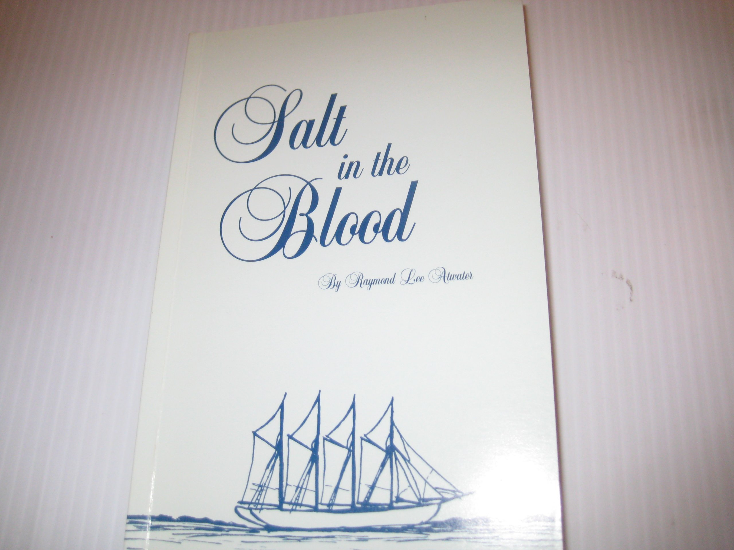 Salt In The Blood Raymond Lee Atwater