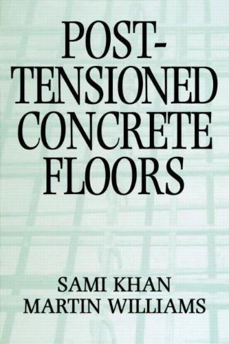 Post-Tensioned Concrete Floors Martin Williams