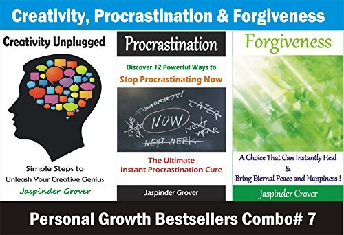 Secrets to Unleash Your Creative Thinking, Instant Procrastination Cure and Learning How To Forgive: Become a Creative Genius, Stop Procrastinating and ... that Will Change Your Life Today! Book 7)  by  Jaspinder Grover