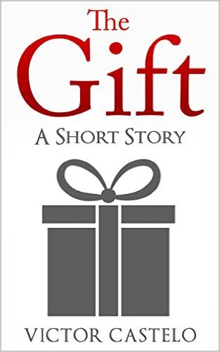 The Gift - A Short Story Victor Castelo