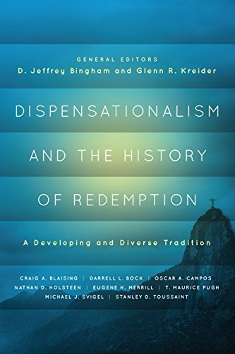 Dispensationalism and the History of Redemption: A Developing and Diverse Tradition  by  D. Jeffrey Bingham