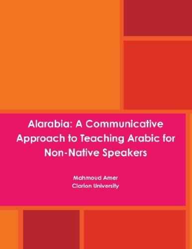Alarabia: A Communicative Approach to Learning Arabic for Non-Native Speakers Mahmoud Amer