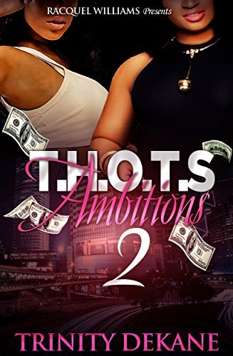 T.H.O.T.S AMBITION$ 2  by  Trinity Dekane