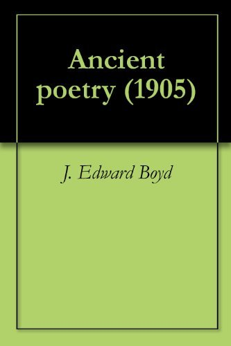 Ancient poetry (1905)  by  J. Edward Boyd