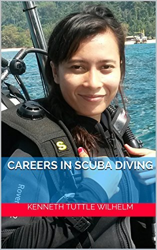 Careers in Scuba Diving Kenneth Tuttle Wilhelm