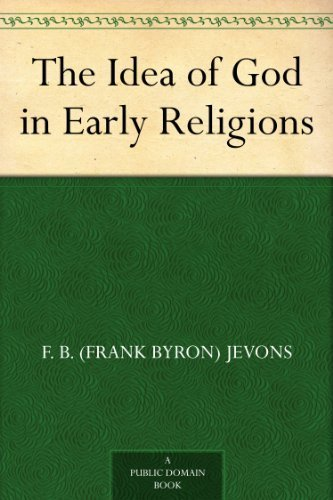 The Idea of God in Early Religions  by  F. B. (Frank Byron) Jevons