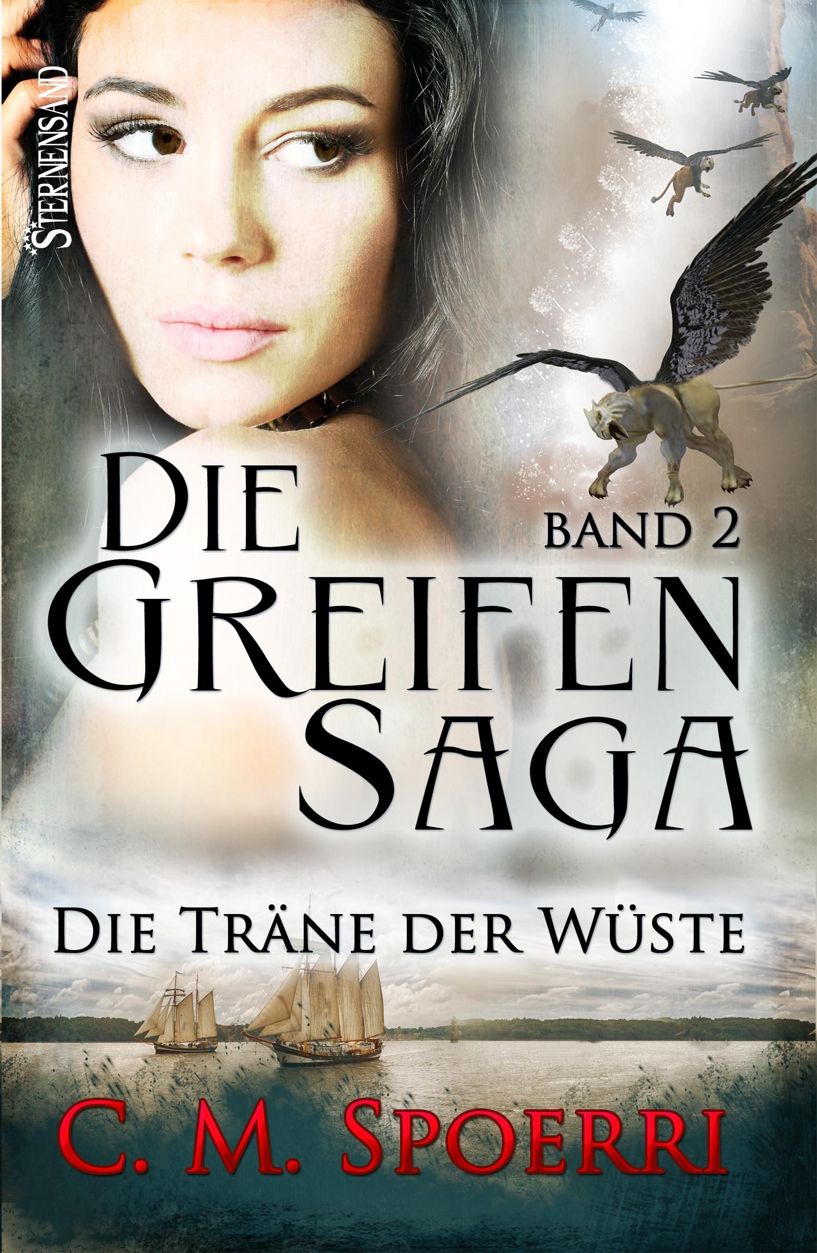 Die Greifen-Saga 2: Die Träne der Wüste C.M. Spoerri