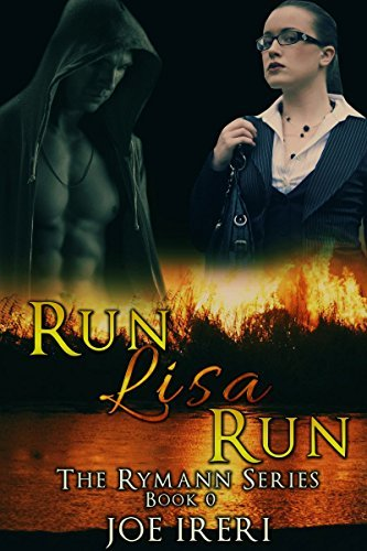 Run Lisa Run : (The Rymann Series - Book 0)  by  JOE IRERI