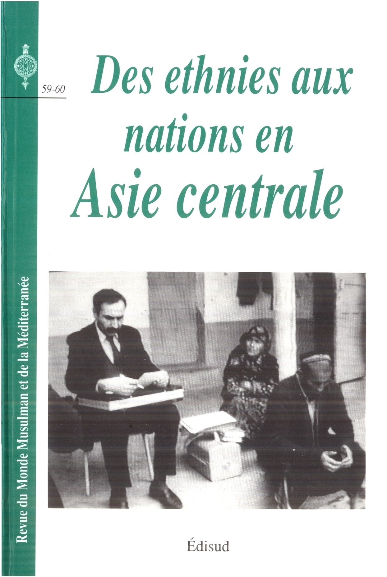 Des ethnies aux nations en Asie Centrale  by  Various