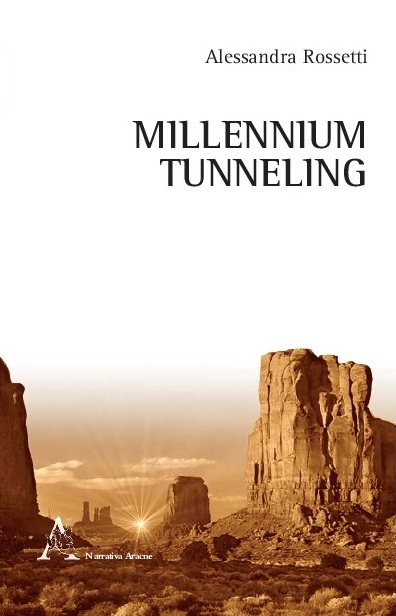 Millennium Tunneling  by  Alessandra Rossetti
