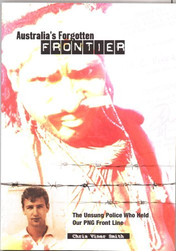 AUSTRALIAS FORGOTTEN FRONTIER chris viner-smith