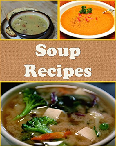 Soup: Soup Recipes - The Easy and Delicious Soup Cookbook (soup, soup recipes, soup cookbook, soup recipe, soup cook book)  by  Sarah J Murphy