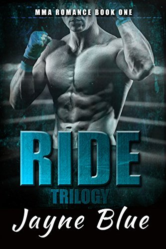 Ride Trilogy: MMA Romance  (Ride Trilogy, #1)  by  Jayne Blue
