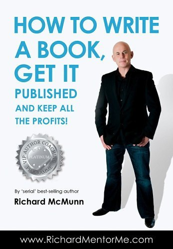 How To Write A Book, Get it Published and Keep ALL the Profits (How2Become) Richard McMunn