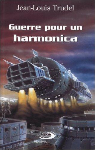 Guerre pour un harmonica  by  Jean-Louis Trudel