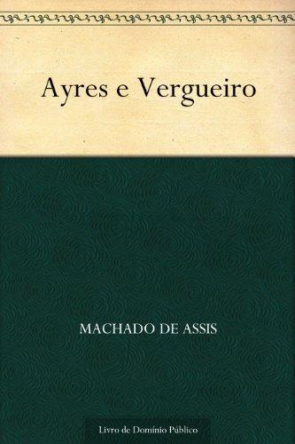Ayres e Vergueiro Machado de Assis