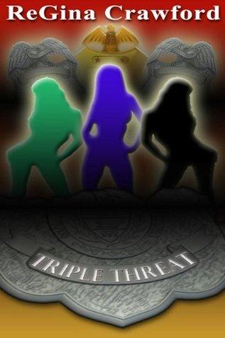 Triple Threat  by  Regina Crawford
