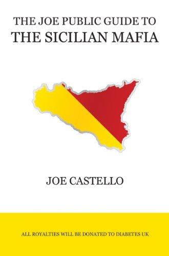 The Joe Public Guide To The Sicilian Mafia Joe Castello
