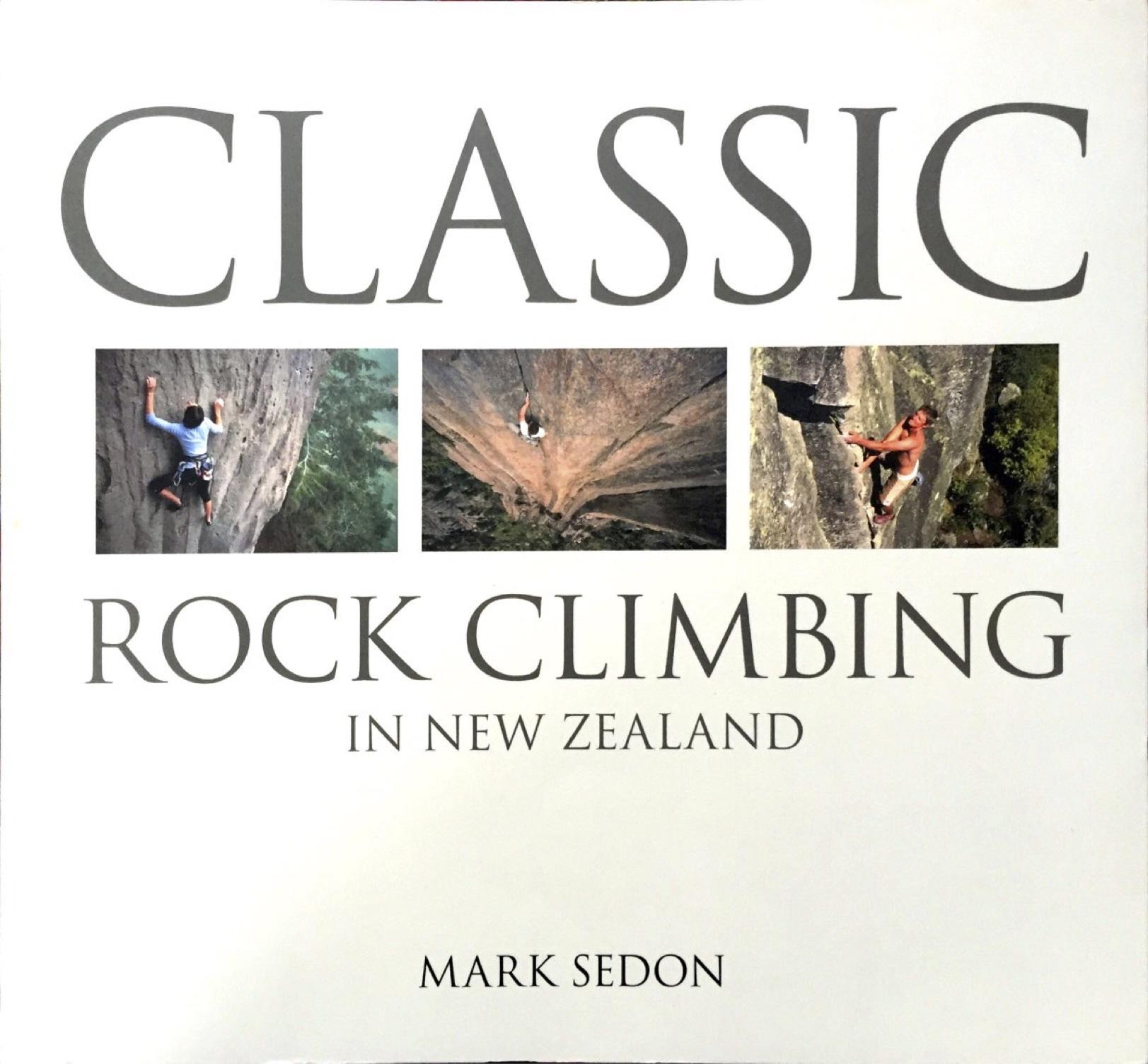 Classic Rock Climbing in New Zealand Mark Sedon
