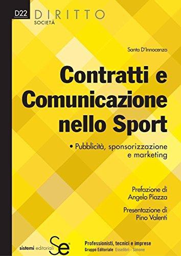 Contratti e Comunicazione nello Sport: Pubblicità, sponsorizzazione e marketingFormulario scaricabile on-line  by  Santa DInnocenzo