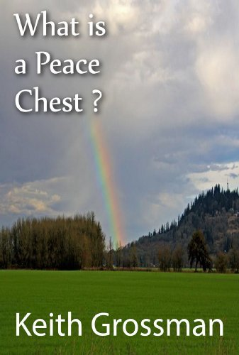 What Is A Peace Chest? (Building Your Peace Chest Book 1)  by  Keith Grossman