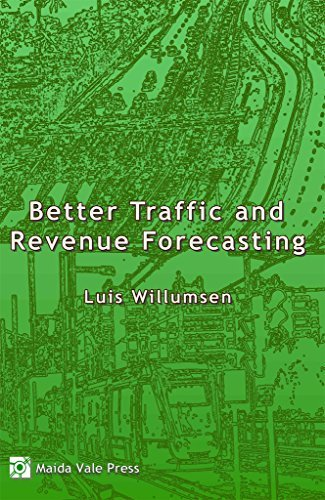 Better Traffic and Revenue Forecasting  by  Luis G. Willumsen