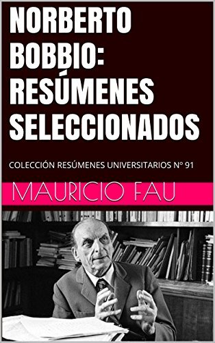 NORBERTO BOBBIO: RESÚMENES SELECCIONADOS: COLECCIÓN RESÚMENES UNIVERSITARIOS Nº 91  by  Mauricio Fau
