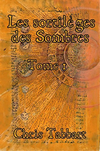 LES SORTILÈGES DES SOMBRES: Tome 1  by  Chris Tabbart