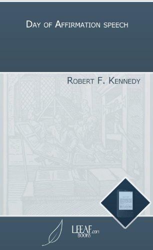 Day of Affirmation speech Robert F. Kennedy