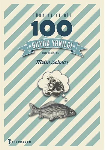 Türkiye'ye Ait 100 Büyük Yanılgı Metin Solmaz